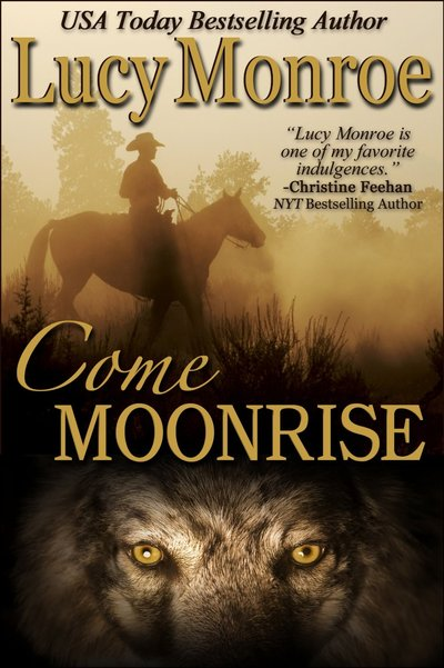Come Moonrise by Lucy Monroe