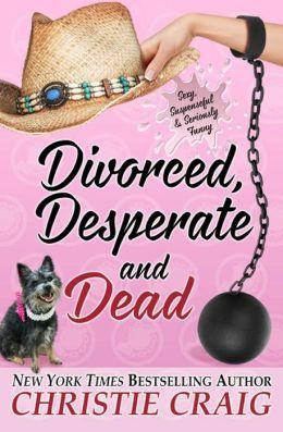 DIVORCED, DESPERATE, AND DEAD