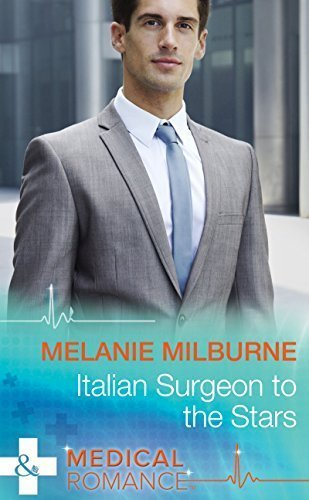 Italian Surgeon to the Stars by Melanie Milburne
