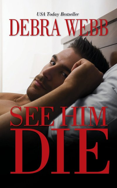 See Him Die by Debra Webb