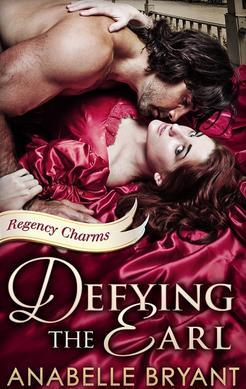 Defying The Earl by Anabelle Bryant