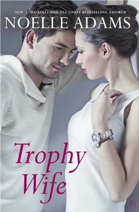 Trophy Wife by Noelle Adams