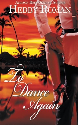 To Dance Again by Hebby Roman