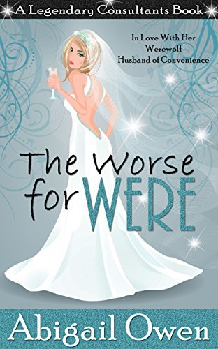 The Worse for Were by Abigail Owen