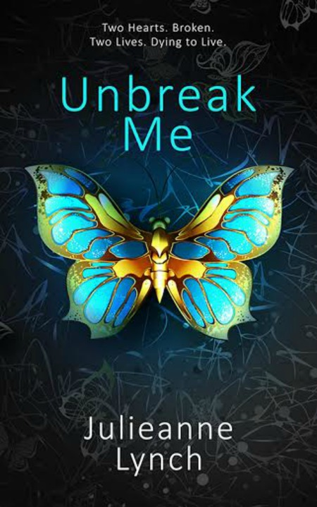 Unbreak Me by Julieanne Lynch