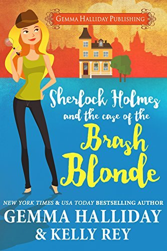 Sherlock Holmes and The Case of the Brash Blonde by Gemma Halliday