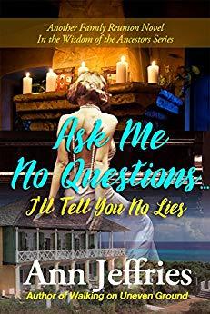 Ask Me No Questions...I'll Tell You No Lies by Ann Jeffries