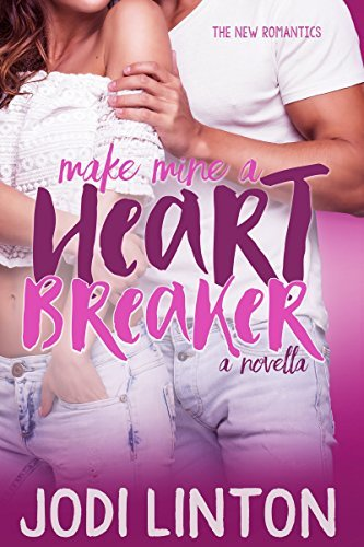 Make Mine A Heartbreaker by Jodi Linton