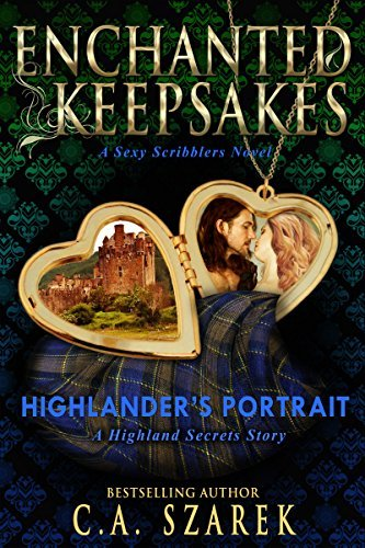 Highlander's Portrait: A Highland Secrets Story by C.A. Szarek