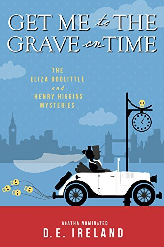 Get Me to the Grave On Time by D.E. Ireland