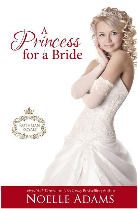 A Princess for a Bride by Noelle Adams