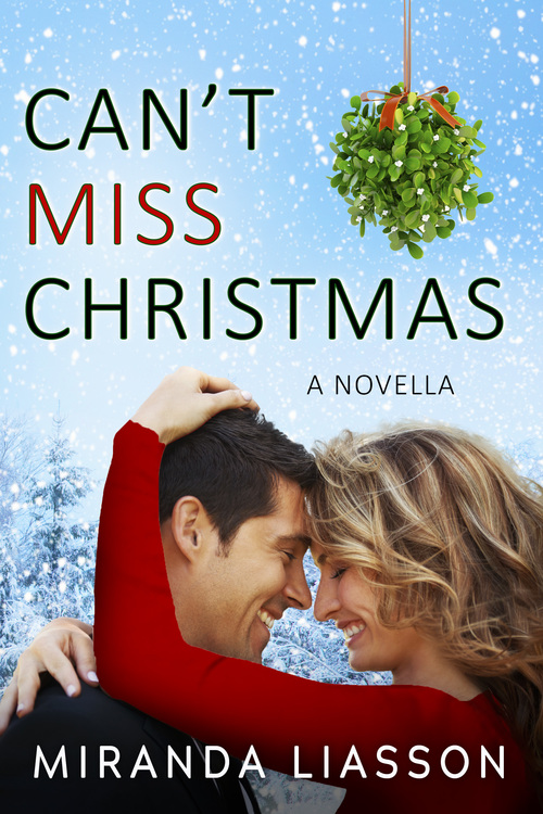 Can't Miss Christmas by Miranda Liasson