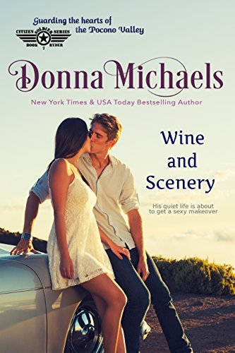 Wine and Scenery by Donna Michaels