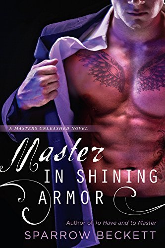 Master in Shining Armor by Sparrow Beckett