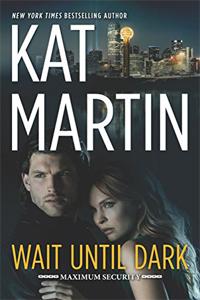 Wait Until Dark by Kat Martin