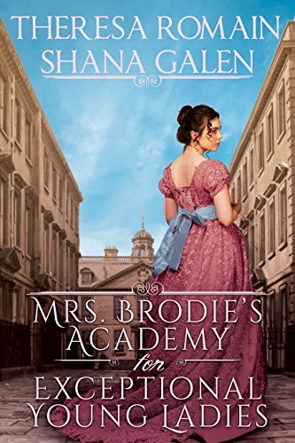 Excerpt of Mrs. Brodie's Academy For Exceptional Young Ladies by Shana Galen