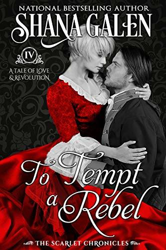 To Tempt a Rebel by Shana Galen
