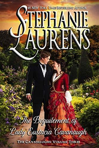 The Beguilement of Lady Eustacia Cavanaugh by Stephanie Laurens