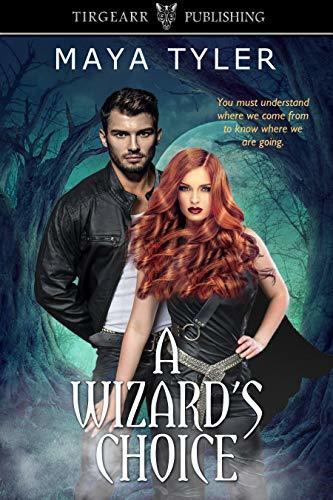 A Wizard's Choice by Maya Tyler