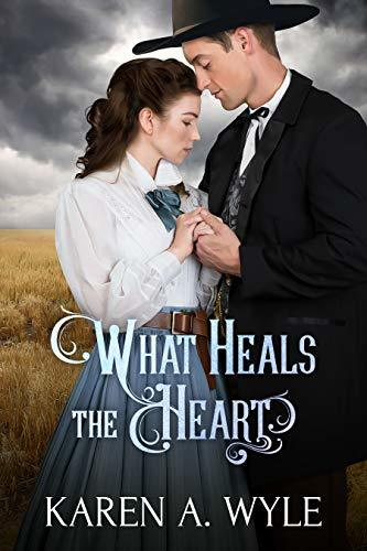 What Heals the Heart by Karen A. Wyle