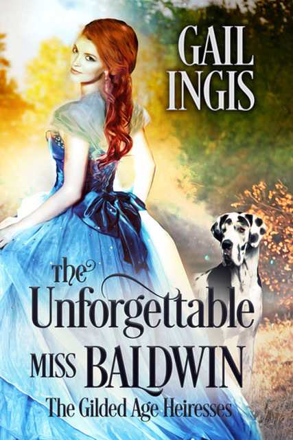 The Unforgettable Miss Baldwin by Gail Ingis