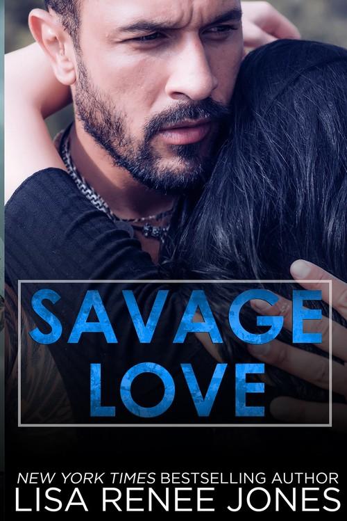 Savage Love by Lisa Renee Jones