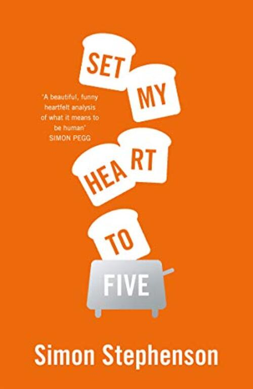 Set My Heart to Five by Simon Stephenson