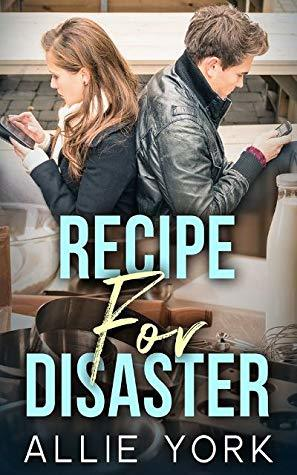Recipe for Disaster by Allie York