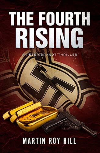 The Fourth Rising by Martin Roy Hill