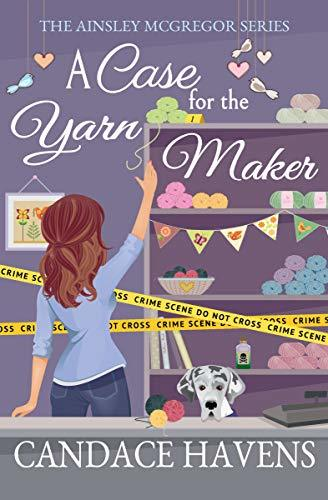 A Case for the Yarn Maker by Candace Havens