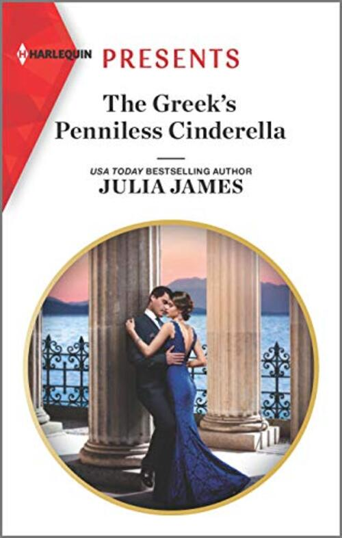 The Greek's Penniless Cinderella by Julia James
