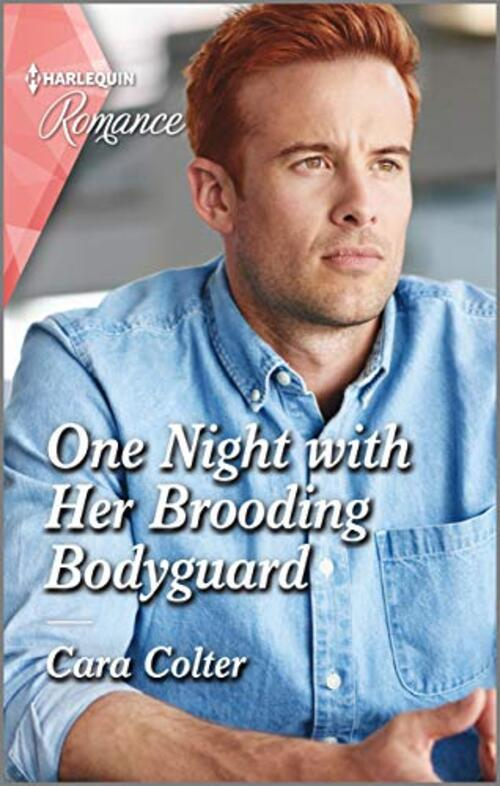 One Night with Her Brooding Bodyguard by Cara Colter
