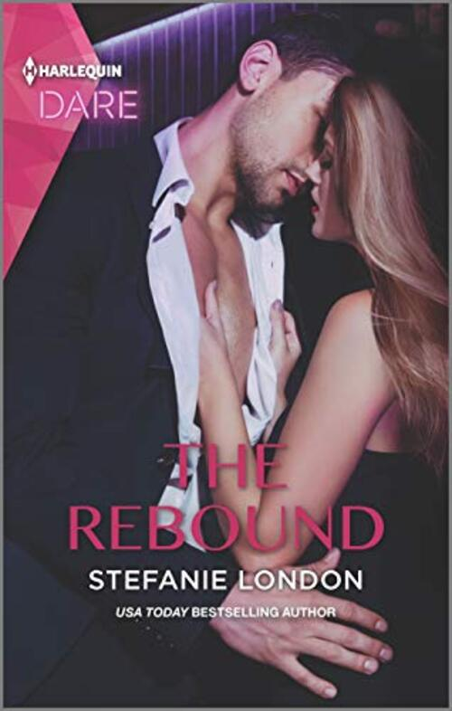The Rebound: A Scorching Hot Romance (Close Quarters) by Stefanie London