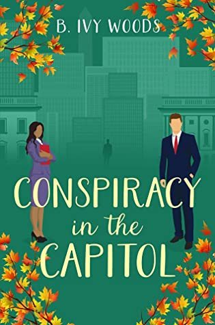 Conspiracy in the Capitol by B. Ivy Woods