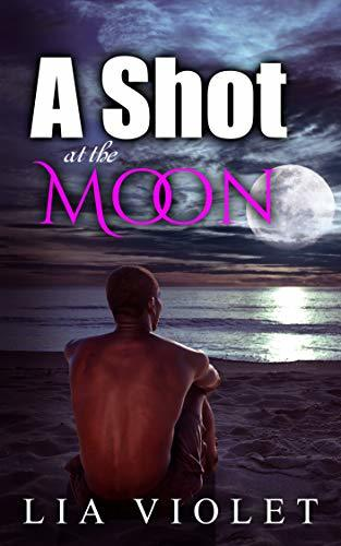 A Shot at the Moon by Lia Violet