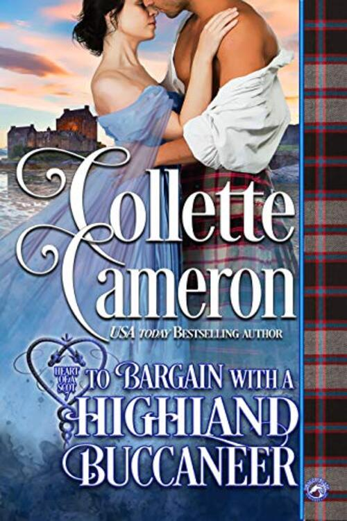 To Bargain with a Highland Buccaneer by Collette Cameron