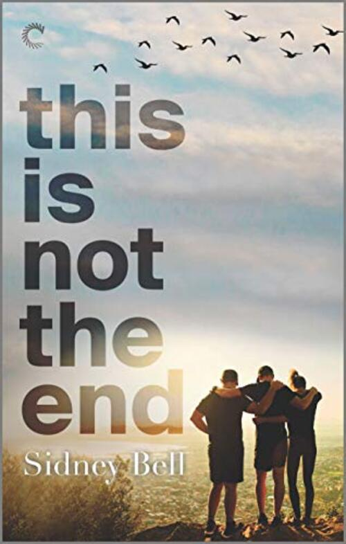 This Is Not The End by Sidney Bell
