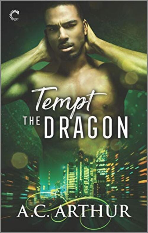 Tempt The Dragon by A.C. Arthur