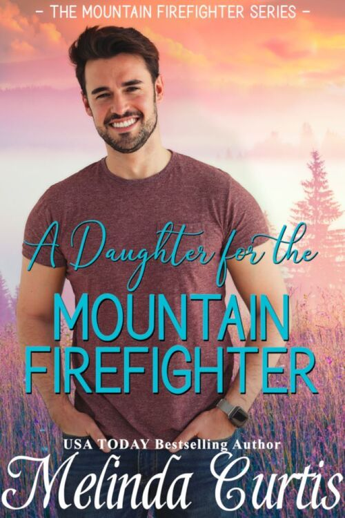 A Daughter for the Mountain Firefighter by Melinda Curtis