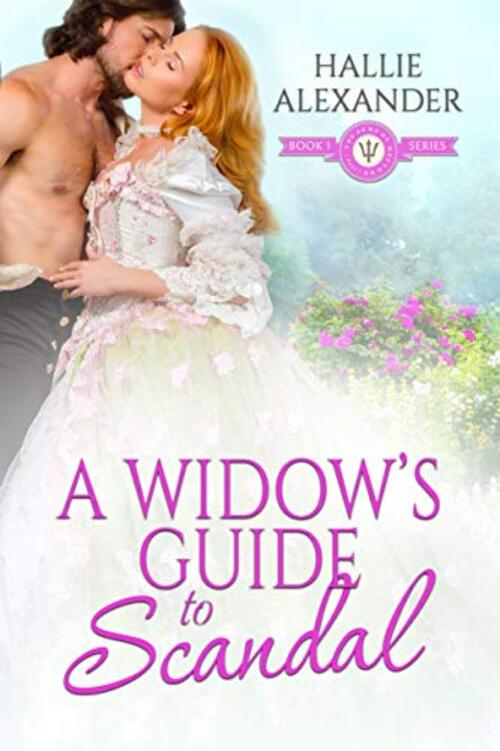 A Widow's Guide to Scandal by Hallie Alexander
