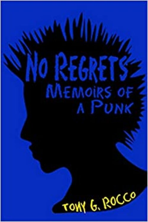 No Regrets: Memoirs of a Punk