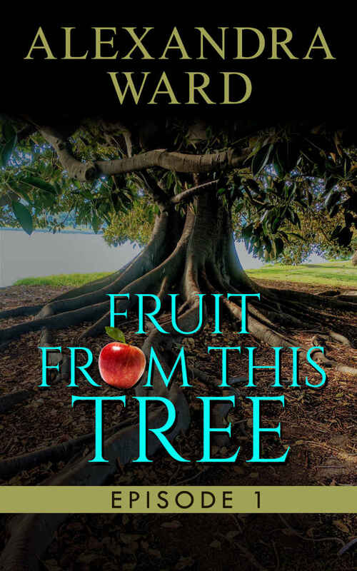 Fruit From This Tree by Alexandra Ward