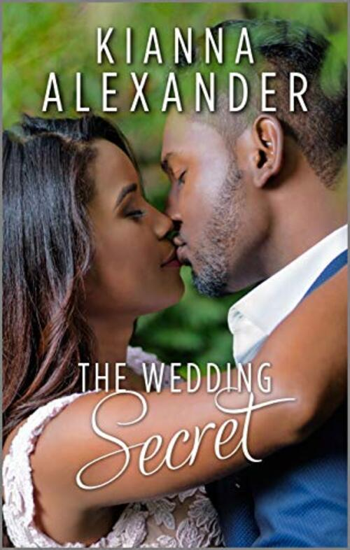 The Wedding Secret by Kianna Alexander