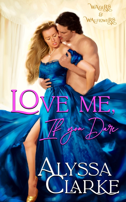 Love Me, If You Dare by Alyssa Clarke