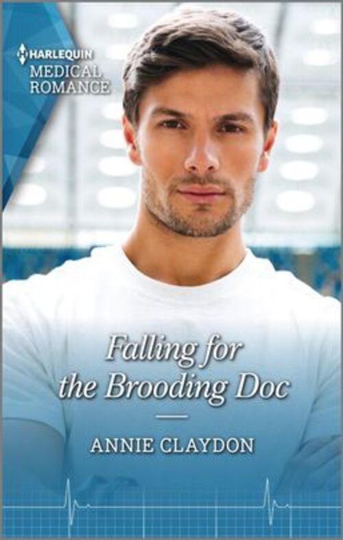 Falling for the Brooding Doc by Annie Claydon