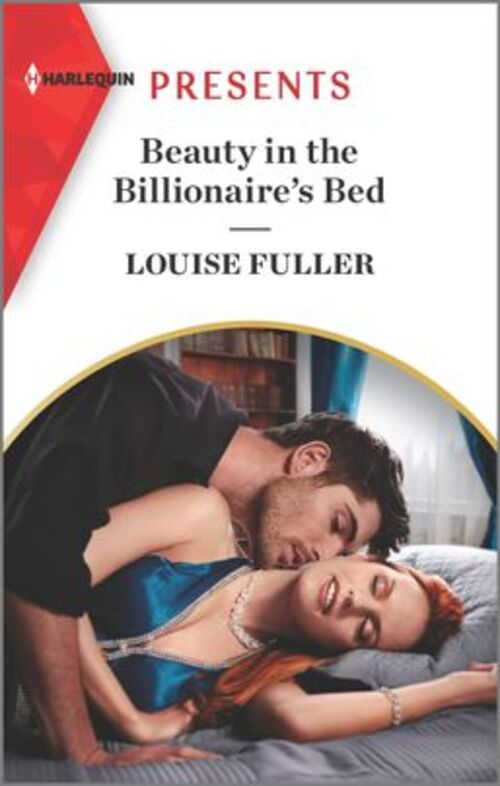Beauty in the Billionaire's Bed by Louise Fuller