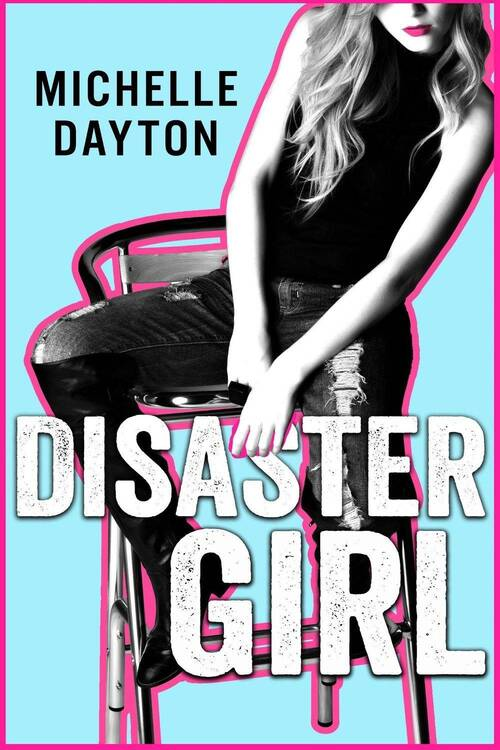 Disaster Girl by Michelle Dayton
