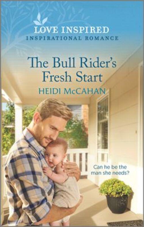 The Bull Rider's Fresh Start by Heidi McCahan