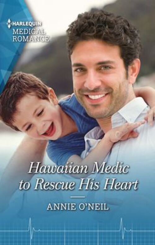 Hawaiian Medic to Rescue His Heart by Annie O'Neil