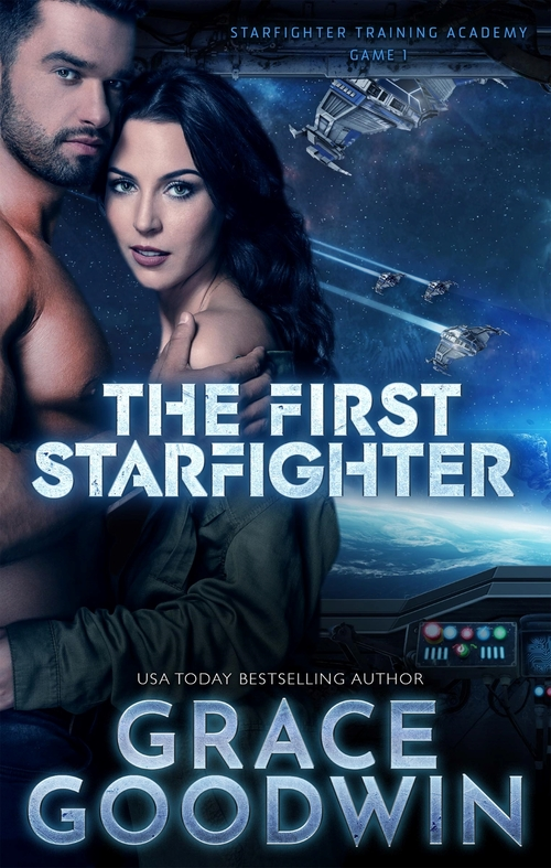 The First Starfighter by Grace Goodwin